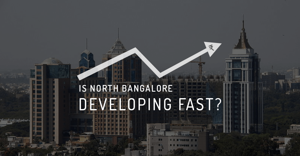 Is North Bangalore developing fast?