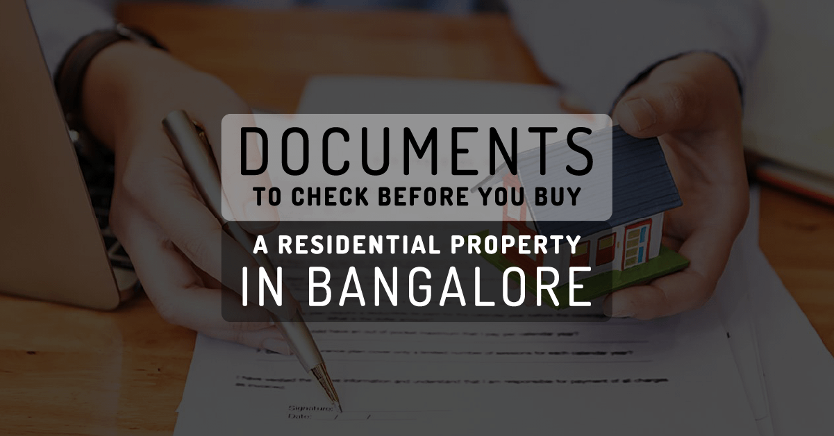 What are the documents to check before you buy a residential property in Bangalore